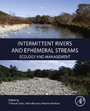 Intermittent Rivers and Ephemeral Streams - Ecology and Management