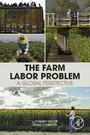 The Farm Labor Problem - A Global Perspective