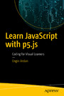 Learn JavaScript with p5.js - Coding for Visual Learners
