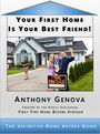 Your First Home Is Your Best Friend - The Definitive Home Buyers Guide