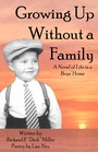 Growing Up Without a Family - A Novel of Life in a Boys' Home