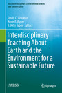 Interdisciplinary Teaching About Earth and the Environment for a Sustainable Future
