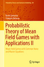 Probabilistic Theory of Mean Field Games with Applications II - Mean Field Games with Common Noise and Master Equations