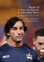 Stories of Indigenous Success in Australian Sport - Journeys to the AFL and NRL