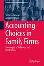 Accounting Choices in Family Firms - An Analysis of Influences and Implications