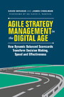 Agile Strategy Management in the Digital Age - How Dynamic Balanced Scorecards Transform Decision Making, Speed and Effectiveness