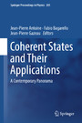 Coherent States and Their Applications - A Contemporary Panorama