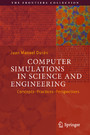 Computer Simulations in Science and Engineering - Concepts - Practices - Perspectives