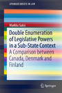 Double Enumeration of Legislative Powers in a Sub-State Context - A Comparison between Canada, Denmark and Finland