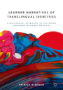 Learner Narratives of Translingual Identities - A Multimodal Approach to Exploring Language Learning Histories