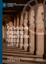 Catholicism Engaging Other Faiths - Vatican II and its Impact