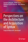 Perspectives on the Architecture and Acquisition of Syntax - Essays in Honor of R. Amritavalli