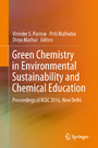 Green Chemistry in Environmental Sustainability and Chemical Education - Proceedings of ICGC 2016, New Delhi