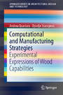 Computational and Manufacturing Strategies - Experimental Expressions of Wood Capabilities