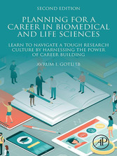 Planning for a Career in Biomedical and Life Sciences - Learn to Navigate a Tough Research Culture by Harnessing the Power of Career Building