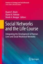 Social Networks and the Life Course - Integrating the Development of Human Lives and Social Relational Networks