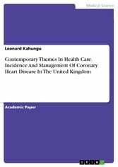 Contemporary Themes In Health Care. Incidence And Management Of Coronary Heart Disease In The United Kingdom